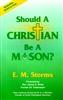 Should a Christian Be a Mason by E M Storms