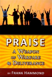 Praise A Weapon of Warfare and Deliverance by Frank Hammond