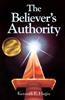 Believers Authority by Kenneth E Hagin
