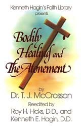 Bodily Healing and the Atonement by TJ McCrossan