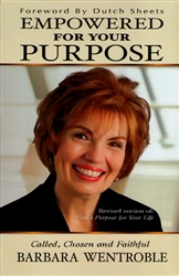 Empowered for Your Purpose by Barbara Wentroble