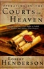 Operating in the Courts of Heaven by Robert Hederson