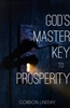 God's Master Key to Prosperity by Gordon Lindsay