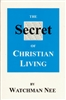 Secret Of Christian Living by Watchman Nee