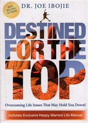 Destined for the Top by Joe Ibojie