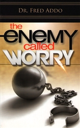 Enemy Called Worry by Fred Addo