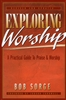 Exploring Worship by Bob Sorge