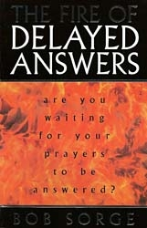 Fire of Delayed Answers by Bob Sorge