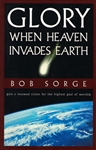 Glory When Heaven Invades Earth by Bob Sorge