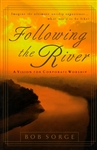 Following the River by Bob Sorge