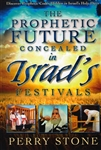 Prophetic Future Concealed in Israel's Festivals by Perry Stone