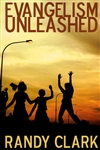 Evangelism Unleashed by Randy Clark