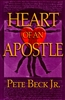 Heart of an Apostle by Pete Beck Jr