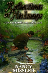 Reflections Of His Image by Nancy Missler