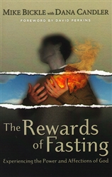 Rewards of Fasting by Mike Bickle and Dana Candler