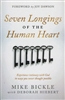 Seven Longings of the Human Heart by Mike Bickle