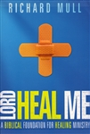 Lord Heal Me by Richard Mull