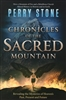 Chronicles of the Sacred Mountain by Perry Stone