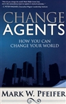 Change Agents by Mark Pfeifer