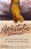 Apostolic Woman by Chuck Pierce and Linda Heidler