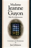 Madame Jeanne Guyon by Jan Johnson