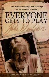 Everyone Gets to Play by John Wimber