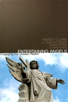 Entertaining Angels by Randy Clar with Timothy Berry, Annie Byrne,  and Chris Ishak