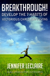 Breakthrough: Develop the 7 Habits of Victorious Christian Living by Jennifer LeClaire
