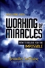 Developing Faith for the Working of Miracles by Jennifer LeClaire