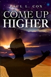 Come Up Higher by Paul Cox