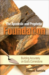 Apostolic and Prophetic Foundation by Donald Rumble
