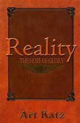 Reality the Hope of Glory by Art Katz