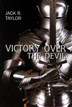 Victory Over the Devil by Jack R Taylor