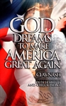 God Dreams to Make America Great Again by Clay Nash