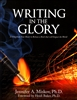 Writing in the Glory by Jennifer Miskov