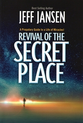 Revival of the Secret Place by Jeff Jansen