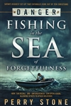Fishing in the Sea of Forgetfulness by Perry Stone