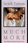Much More by Jack R Taylor