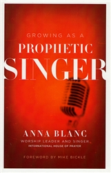 Growing as a Prophetic Singer by Anna Blanc