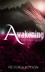 Awakening The Deep Sleep by Victoria Boyson