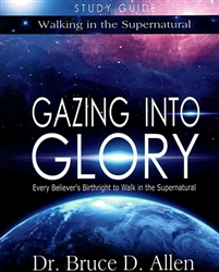 Gazing Into Glory Study Guide by Bruce D Allen