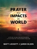 Prayer that Impacts the World Study Guide by Matt Lockett and Jared Olsen