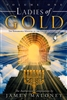 Ladies of Gold Volume 1 by James Maloney