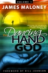 Dancing Hand of God Volume 1 by James Maloney