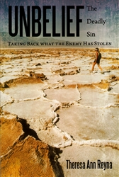 Unbelief the Deadly Sin by Theresa Ann Reyna