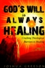 Gods Will is Always Healing by Joshua Greeson