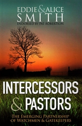 Intercessors and Pastors by Eddie and Alice Smith