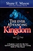 Ever Advancing Kingdom by Shane Mason