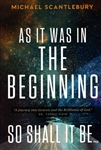 As It Was In The Beginning by Michael Scantlebury