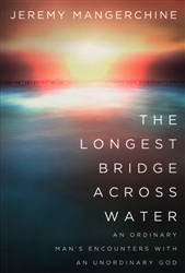 Longest Bridge Across Water by Jeremy Mangerchine